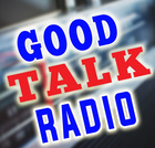 Good Talk Radio