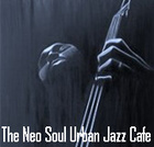 The Neo Soul Urban Jazz Cafe