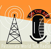 Passionate World Talk Radio