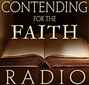 Contending For The Faith Radio