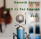 Smooth Jazz PHX #1 For Smooth Jazz